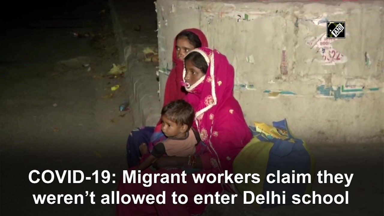 COVID-19: Migrant workers claim they weren't allowed to enter Delhi school