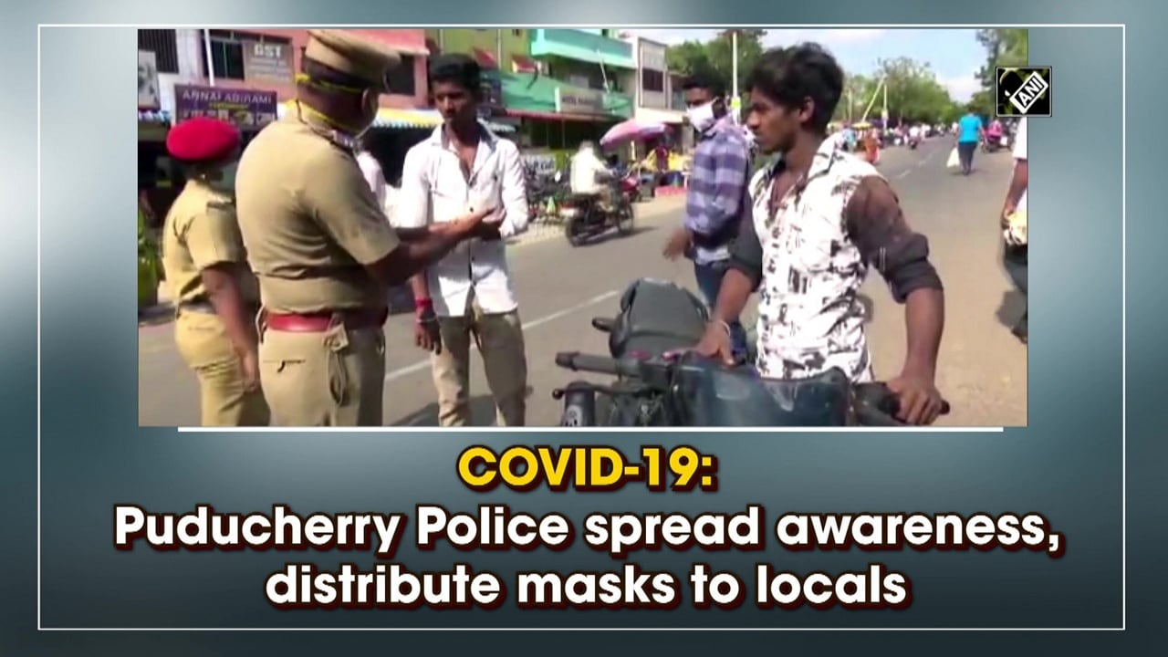 COVID-19: Puducherry Police spread awareness, distribute masks to locals