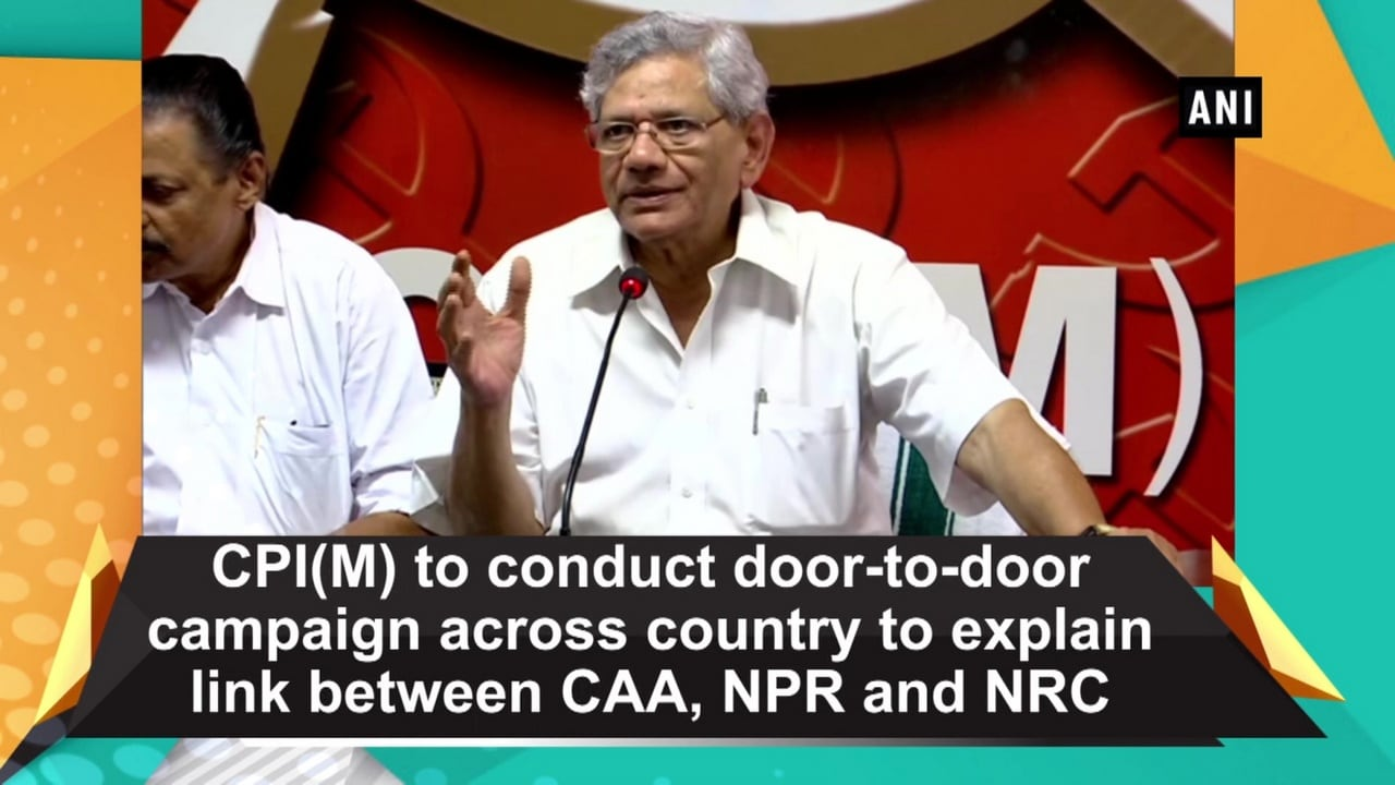 CPI(M) to conduct door-to-door campaign across country to explain link between CAA, NPR and NRC