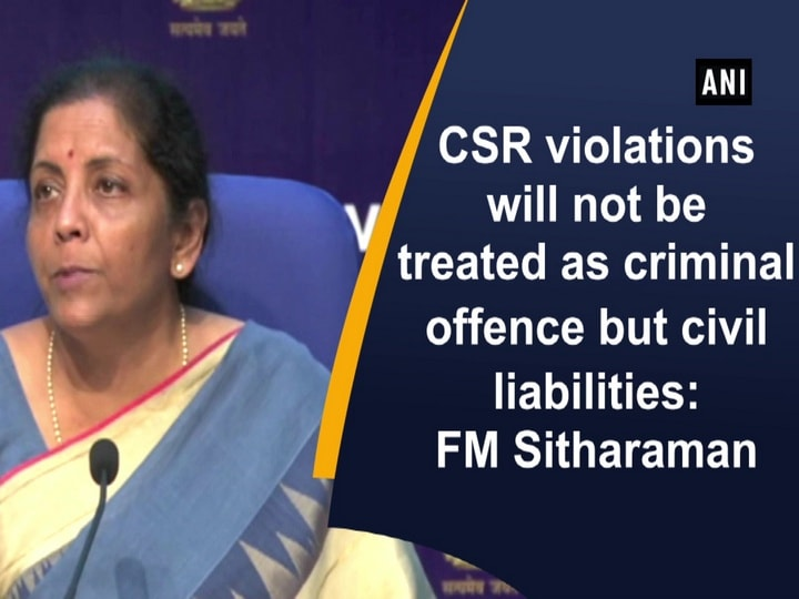 CSR violations will not be treated as criminal offence but civil liabilities: FM Sitharaman
