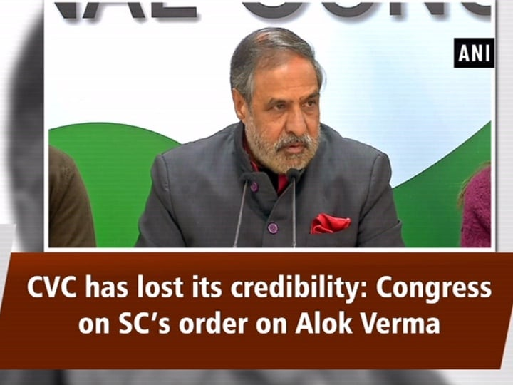 CVC has lost its credibility: Congress on SC's order on Alok Verma