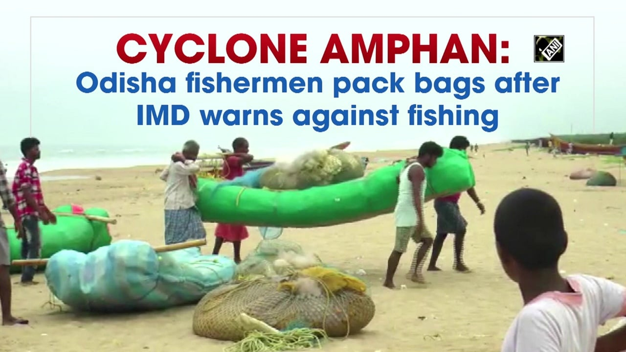Cyclone Amphan: Odisha fishermen pack bags after IMD warns against fishing activities