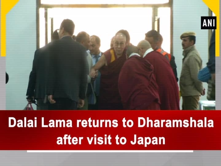 Dalai Lama returns to Dharamshala after visit to Japan