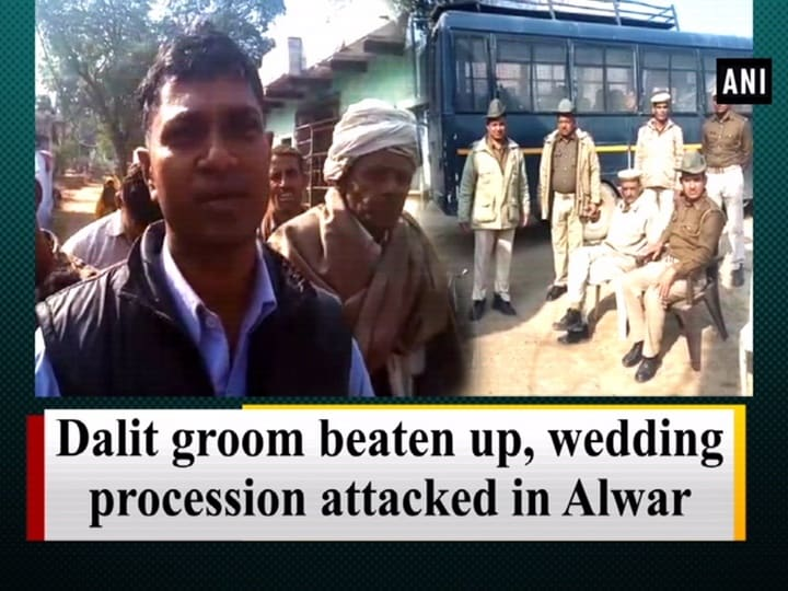 Dalit groom beaten up, wedding procession attacked in Alwar