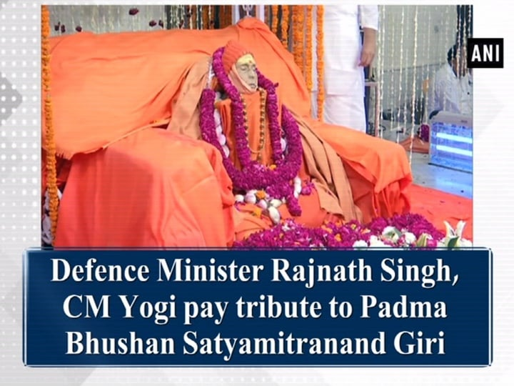 Defence Minister Rajnath Singh, CM Yogi pay tribute to Padma Bhushan Satyamitranand Giri
