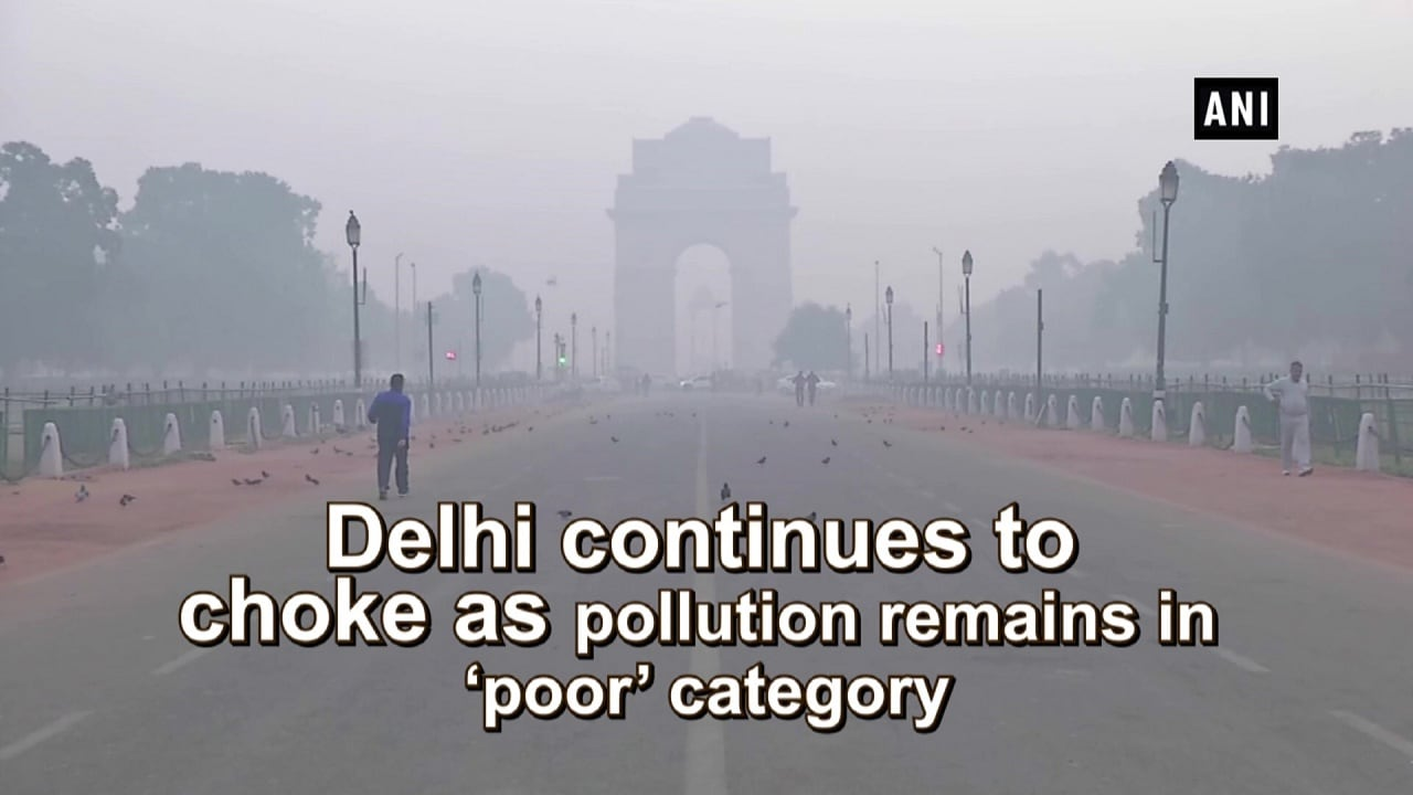 Delhi continues to choke as pollution remains in 'poor' category