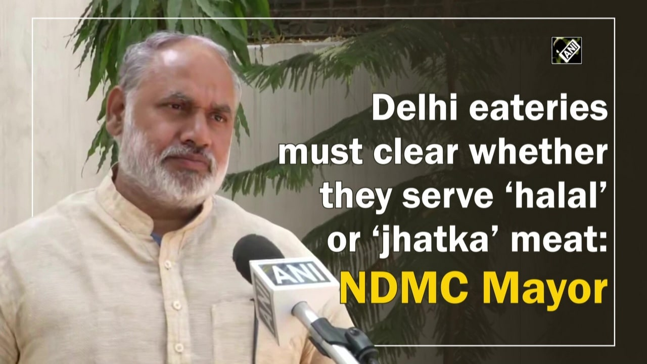 Delhi eateries must clear whether they serve 'halal' or 'jhatka' meat: NDMC Mayor
