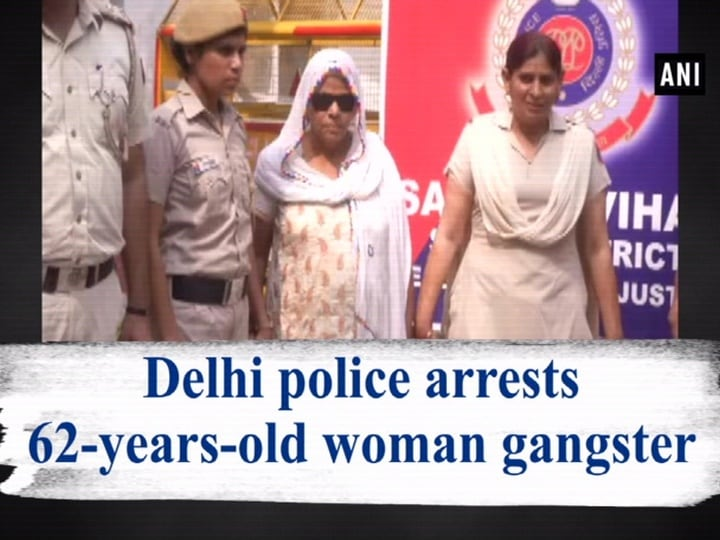Delhi police arrests 62-years-old woman gangster