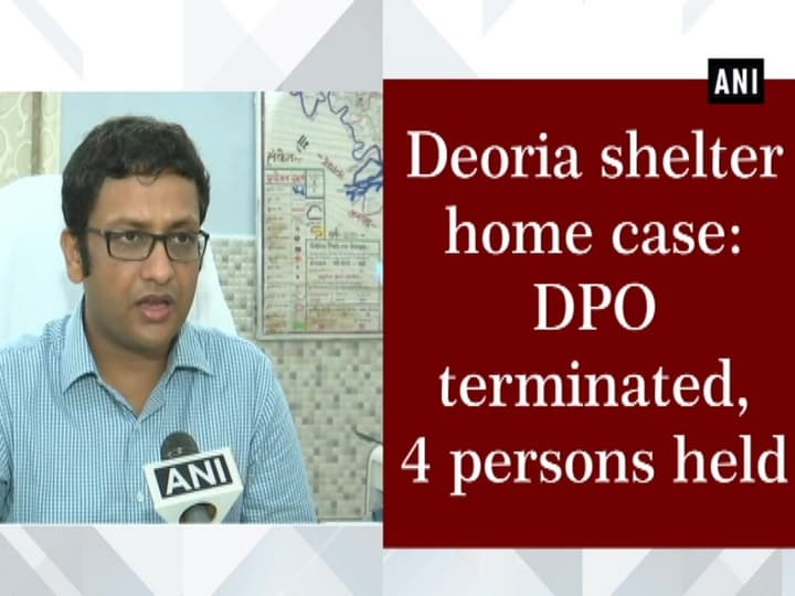 Deoria shelter home case: DPO terminated, 4 persons held