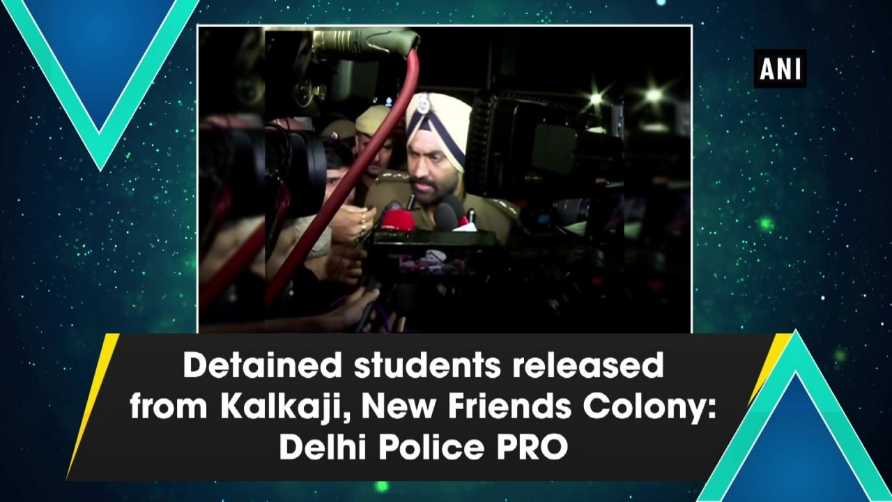 Detained students released from Kalkaji, New Friends Colony: Delhi Police PRO