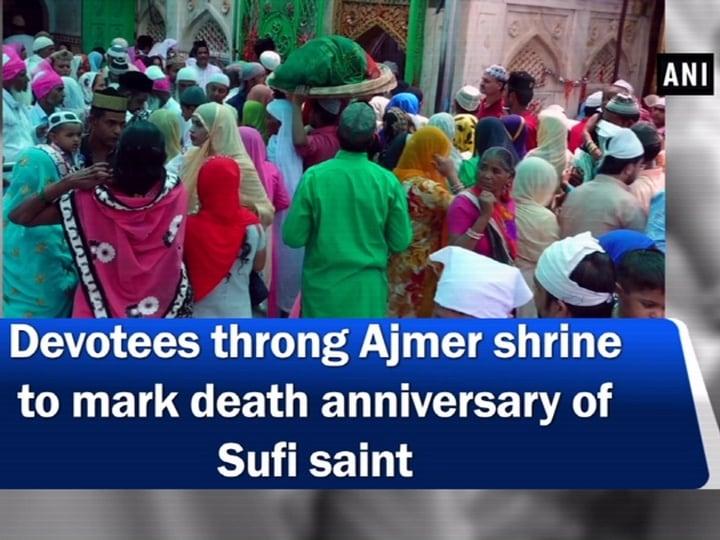 Devotees throng Ajmer shrine to mark death anniversary of Sufi saint