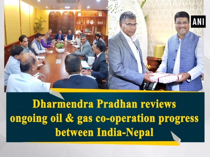 Dharmendra Pradhan reviews ongoing oil and gas co-operation progress between India-Nepal