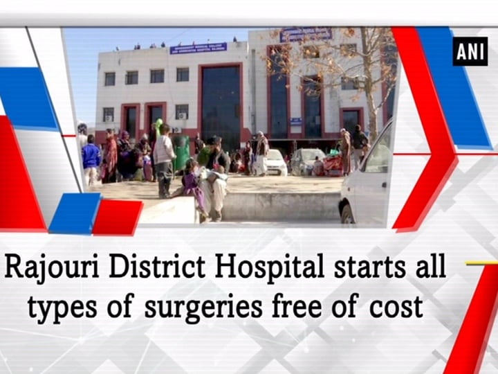 District Hospital Rajouri starts all types of surgeries free of cost