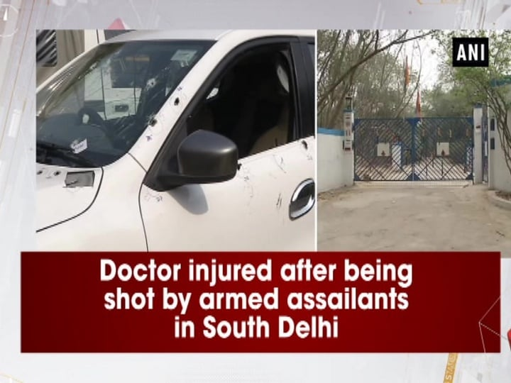 Doctor injured after being shot by armed assailants in South Delhi