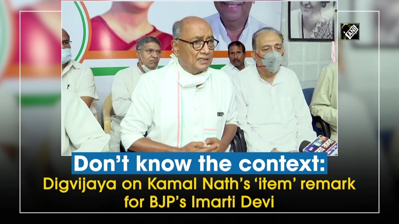 Don't know the context: Digvijaya on Kamal Nath's 'item' remark for BJP's Imarti Devi