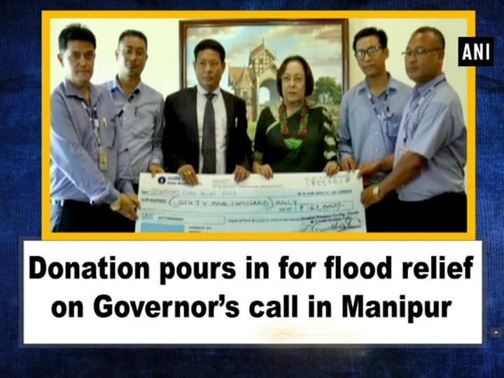 Donation pours in for flood relief on Governor's call in Manipur