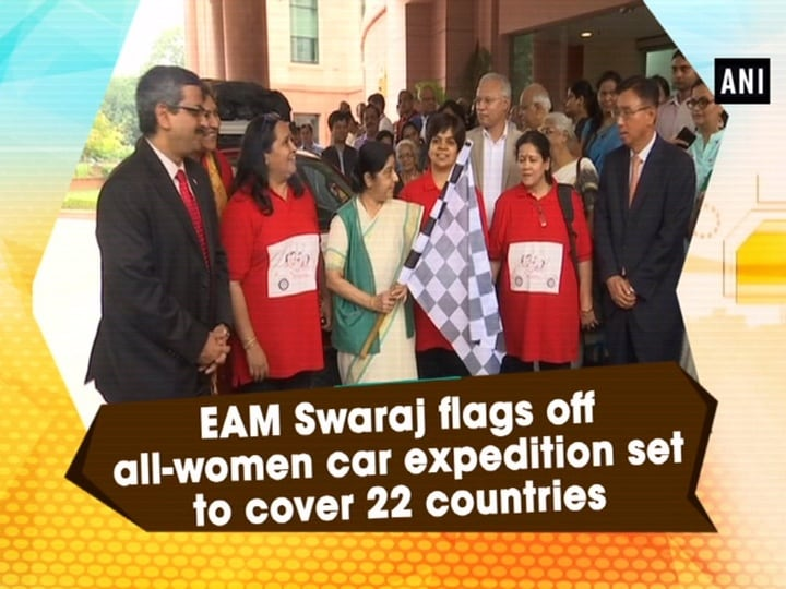 EAM Swaraj flags off all-women car expedition set to cover 22 countries