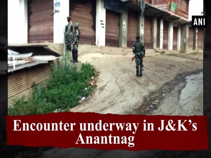 Encounter underway in JandK's Anantnag