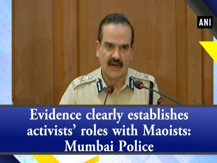 Evidence clearly establishes activists' roles with Maoists: Mumbai Police