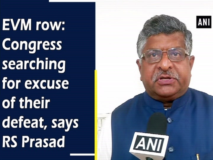 EVM row: Congress searching for excuse of their defeat, says RS Prasad
