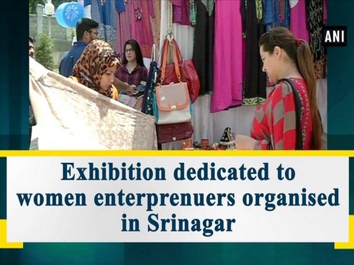 Exhibition dedicated to women enterprenuers organised in Srinagar