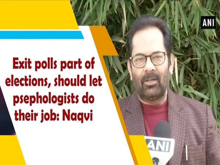 Exit polls part of elections, should let psephologists do their job: Naqvi