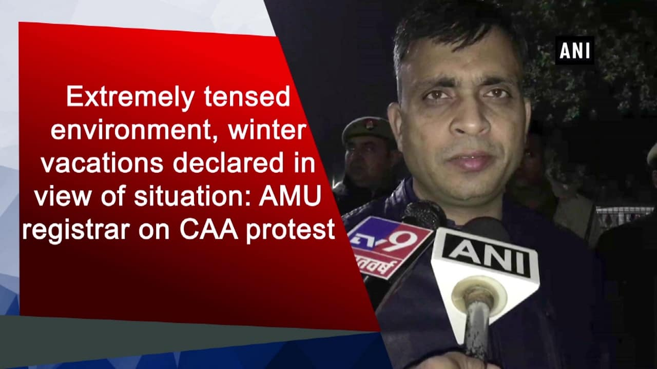 Extremely tensed environment, winter vacations declared in view of situation: AMU registrar on CAA protest