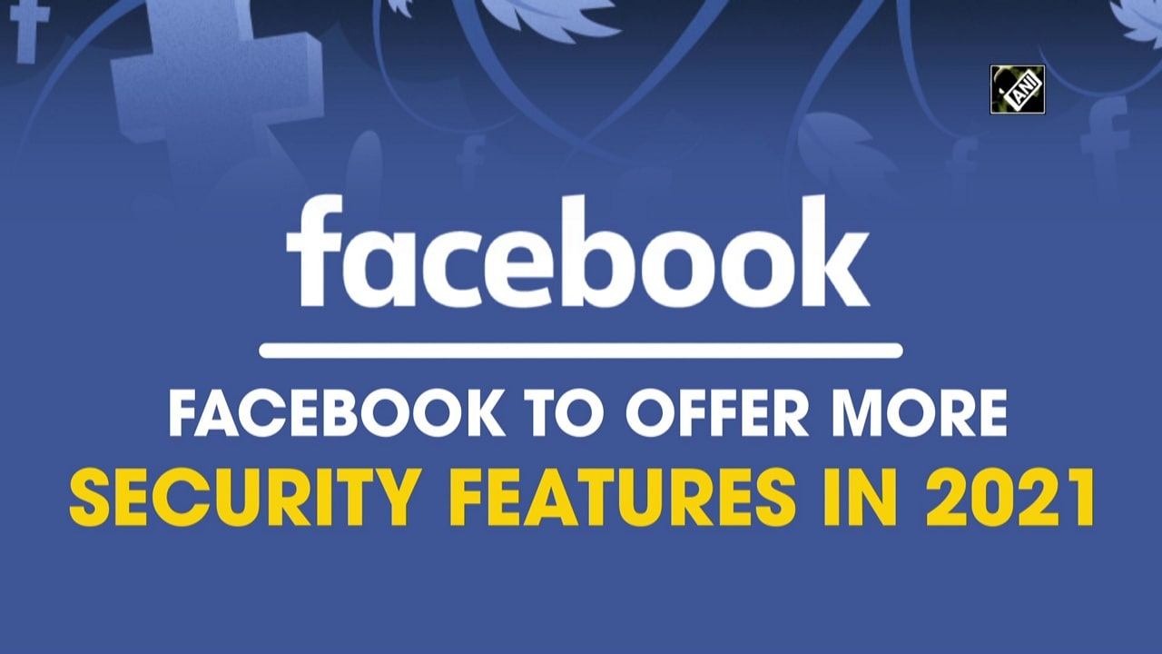 Facebook to offer more security features in 2021