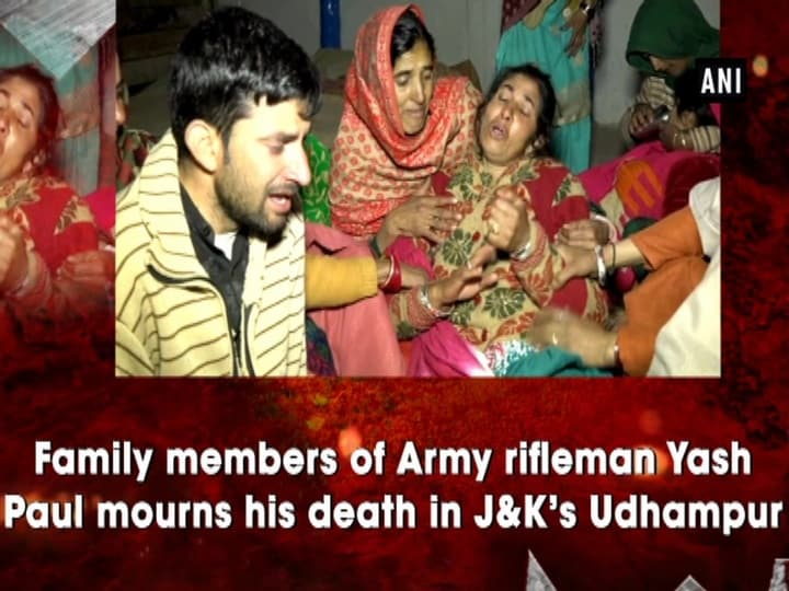 Family members of Army rifleman Yash Paul mourns his death in J-K's Udhampur