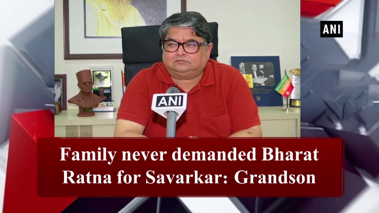 Family never demanded Bharat Ratna for Savarkar: Grandson