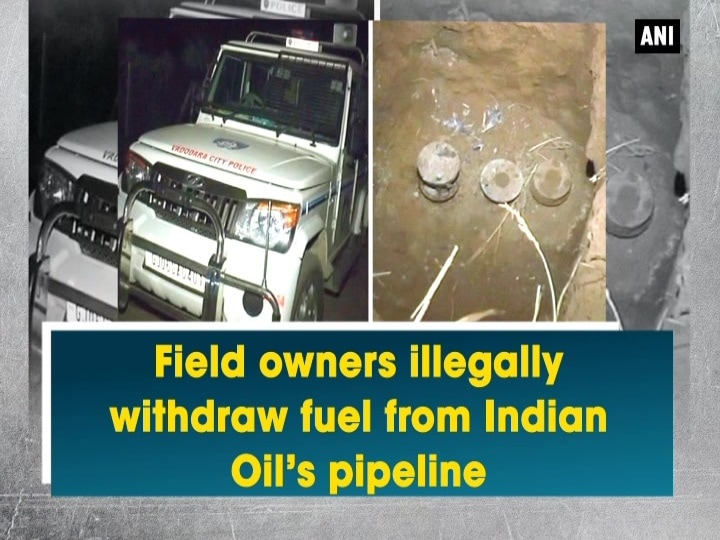 Field owners illegally withdraw fuel from Indian Oil's pipeline