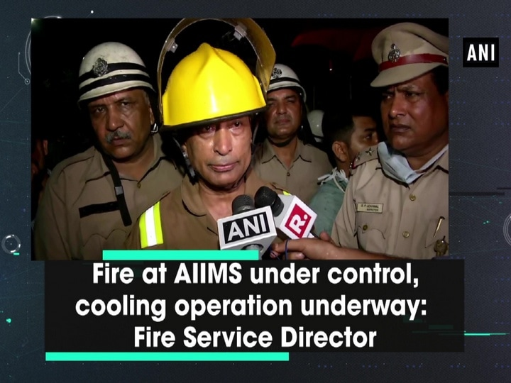 Fire at AIIMS under control, cooling operation underway: Fire Service Director