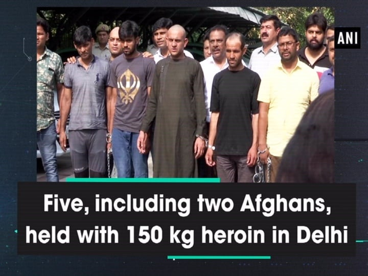 Five, including two Afghans, held with 150 kg heroin in Delhi