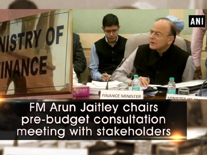 FM Arun Jaitley chairs pre-budget consultation meeting with stakeholders