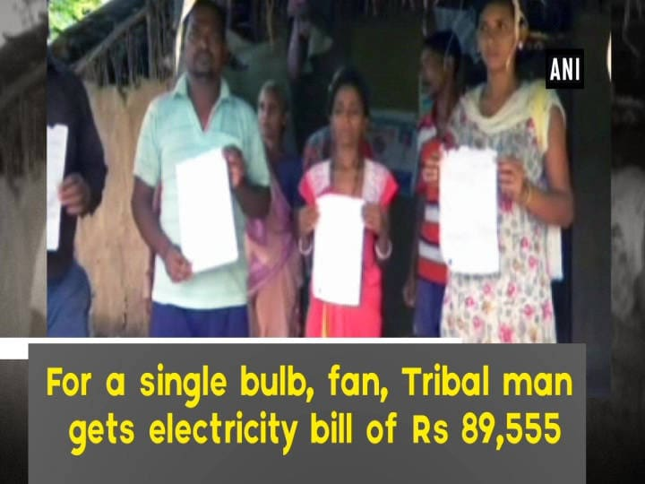 For a single bulb, fan, Tribal man gets electricity bill of Rs 89,555