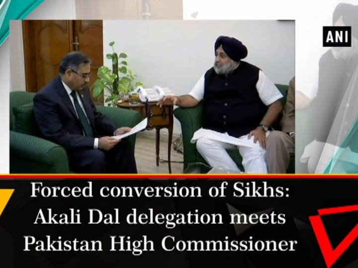 Forced conversion of Sikhs: Akali Dal delegation meets Pakistan High Commissioner
