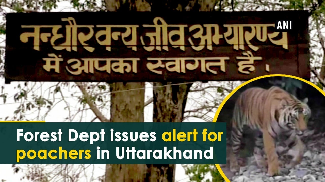 Forest Dept issues alert for poachers in Uttarakhand