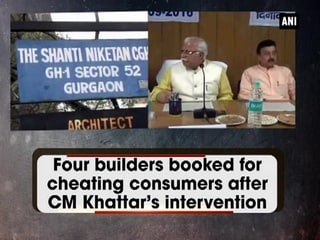 Four builders booked for cheating consumers after CM Khattar's intervention