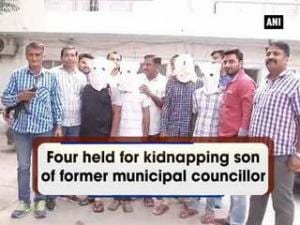 Four held for kidnapping son of former municipal councillor