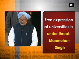 Free expression at universities is under threat: Manmohan Singh