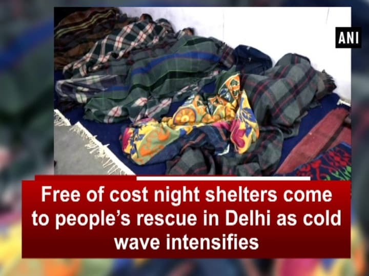 Free of cost night shelters come to people's rescue in Delhi as cold wave intensifies
