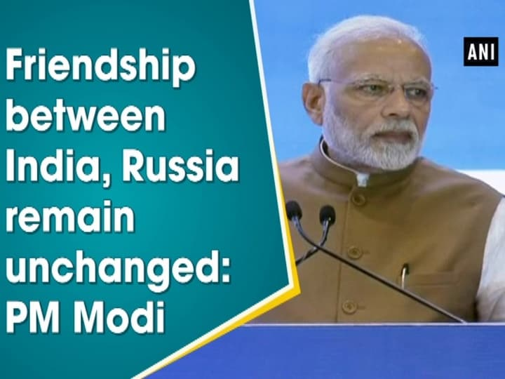 Friendship between India, Russia remain unchanged: PM Modi