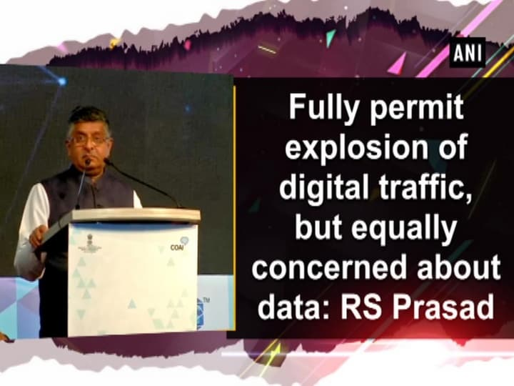 Fully permit explosion of digital traffic, but equally concerned about data: RS Prasad