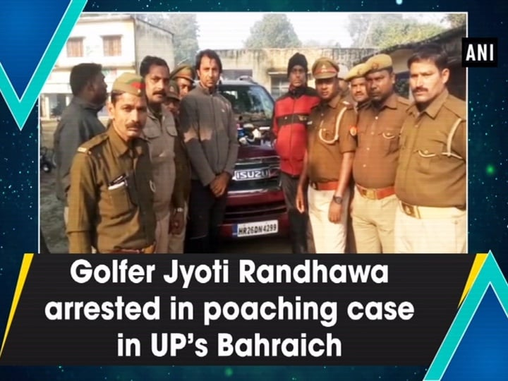 Golfer Jyoti Randhawa arrested in poaching case in UP's Bahraich