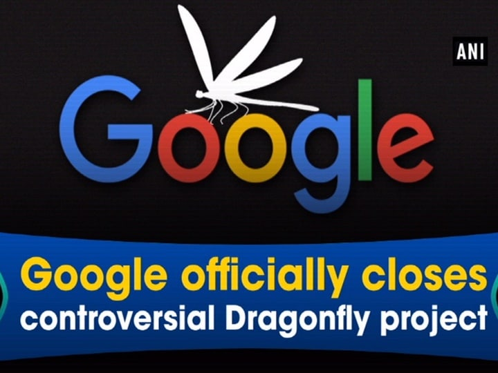 Google officially closes controversial Dragonfly project