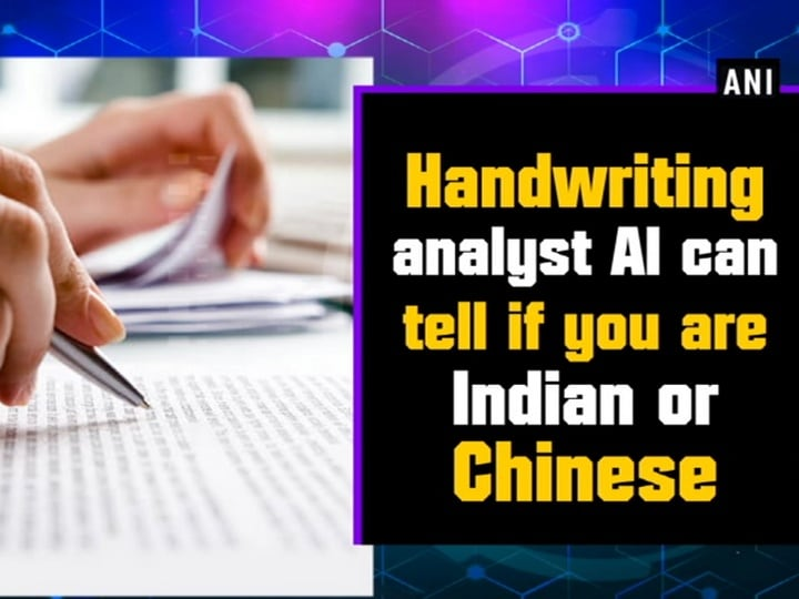 Handwriting analyst AI can tell if you are Indian or Chinese