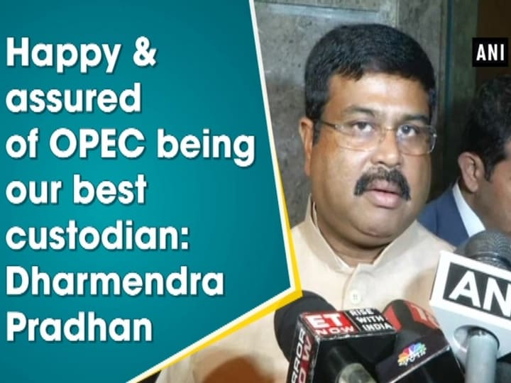 Happy and assured of OPEC being our best custodian: Dharmendra Pradhan