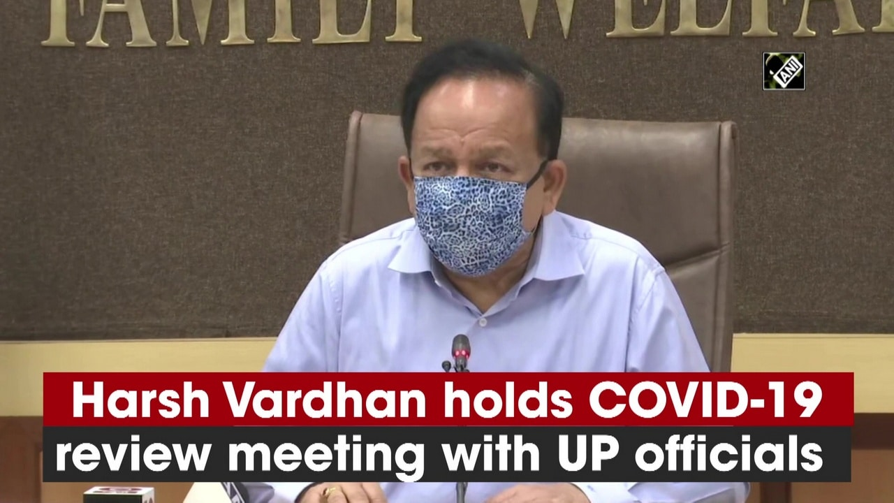 Harsh Vardhan holds COVID-19 review meeting with UP officials