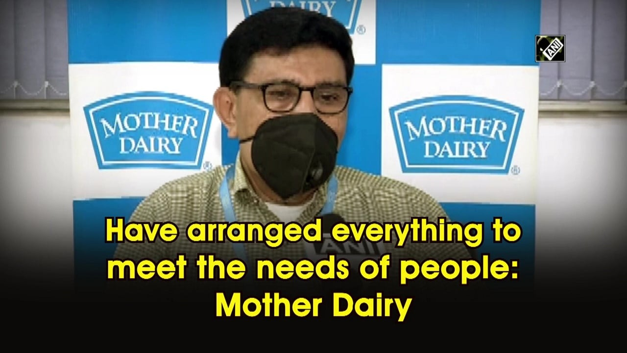 Have arranged everything to meet the needs of people: Mother Dairy