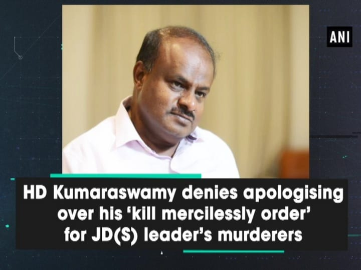 HD Kumaraswamy denies apologising over his 'kill mercilessly order' for JD(S) leader's murderers